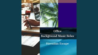 Peaceful Hawaiian Ukulele Music for Calmly Daydreaming at Work