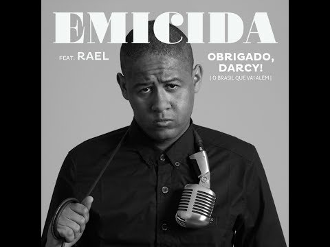 Baixar Emicida Feat: Rael - Obrigado, Darcy! (O Brasil que vai além)