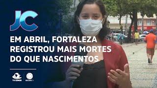 Em abril, Fortaleza registrou mais mortes do que nascimentos