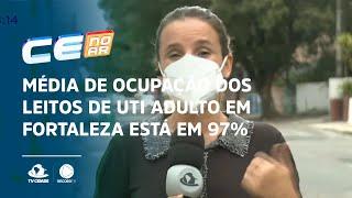 Média de ocupação dos leitos de UTI adulto em Fortaleza está em 97%