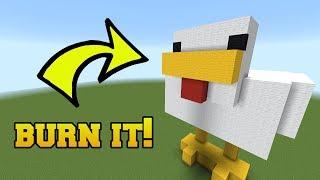 IS THAT A CHICKEN?!? BURN IT!!!
