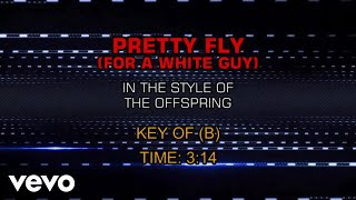The Offspring - Pretty Fly (For A White Guy) (Karaoke)
