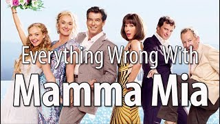 Everything Wrong With Mamma Mia In 15 Minutes Or Less