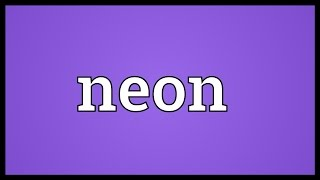 Neon Meaning