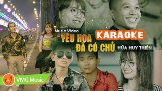 KARAOKE Yêu Hoa Đã Có Chủ - HỨA HUY THIÊN | OFFICIAL MUSIC VIDEO