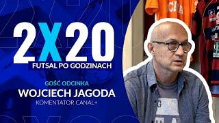 2x20 / FUTSAL PO GODZINACH / WOJCIECH JAGODA #2