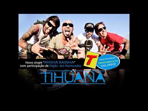 Baixar Tihuana - Minha Rainha  Participação Especial de Digão Raimundos