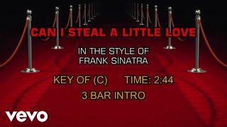 Frank Sinatra - Can I Steal A Little Love (Karaoke)