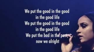G-EAZY & KEHLANI Good Life- Lyrics