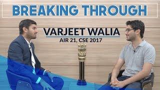 Breaking Through   Varjeet Walia, Rank 21, UPSC IAS 2017