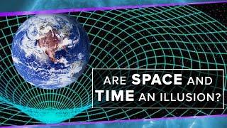 Are Space and Time An Illusion? | Space Time | PBS Digital Studios