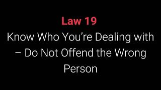 The 48 Laws of Power  Law 19   Know Who You're Dealing with – Do Not Offend the