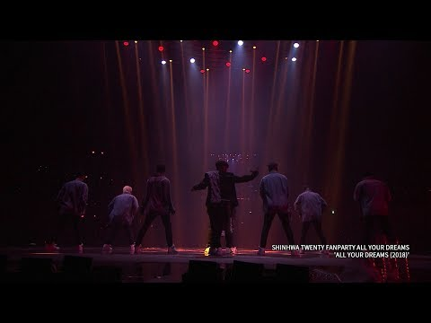 SHINHWA TWENTY FANPARTY : All Your Dreams (2018) STAGE CLIP
