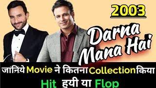 DARNA MANA HAI 2003 Bollywood Movie Lifetime WorldWide Box Office Collection | Vivek & Saif Ali Khan
