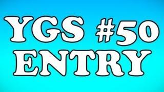 YGS #50 Entry