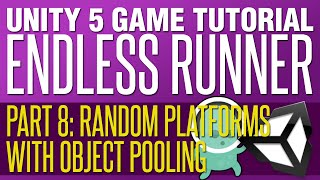 Unity Endless Runner Tutorial #8 - Random Platforms with Object Pooling
