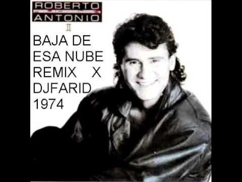 Baja de esa Nube Remix Roberto Antonio x DJFARID1974