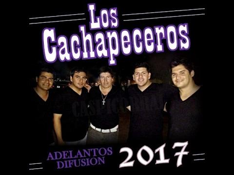 LOS CACHAPECEROS 2017 ADELANTOS COMPLETO