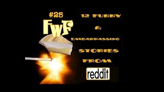 12 Funny Mistake Stories from Reddit FwF#25