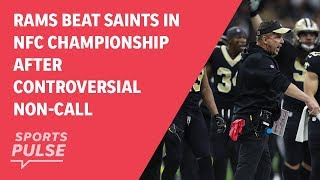 Rams beat Saints in NFC Championship after controversial non-call