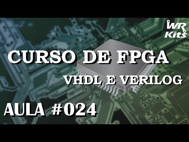 DECLARAÇÃO DE COMPONENTES EM VHDL | Curso de FPGA #024