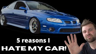 FIVE THINGS I HATE ABOUT MY CAR (Pontiac GTO)