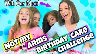 NOT MY ARMS BIRTHDAY CAKE CHALLENGE!
