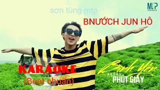 [ KARAOKE BEAT Gốc Bnướch Jun Hô ] - Bình Yên Những Phút Giây | Official Music Video | Sơn Tùng M-TP