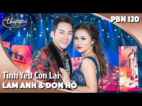 PBN 120 | Lam Anh & Don Hồ - Tình Yêu Còn Lại