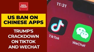 Donald Trump's crackdown on Chinese Apps; TikTok, WeChat b..