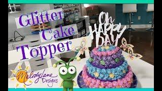 Cake Topper Cricut Glitter Paper
