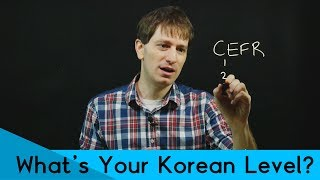 Korean FAQ – How to Find Your Korean Level