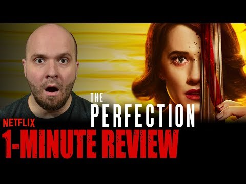 THE PERFECTION (2019) - Netflix Original Movie - One Minute Movie Review