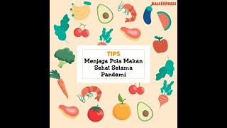 Tips Menjaga Pola Makan Sehat di Masa Pandemi