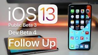 iOS 13 Public Beta 3 and Dev Beta 4  - Follow Up
