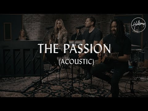The Passion (Acoustic) - Hillsong Worship