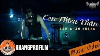 [ MV ] CON THIÊU THÂN   LÂM CHẤN KHANG