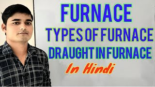 Furnace, Types of furnace, Draught in furnace   Chemical Pedia