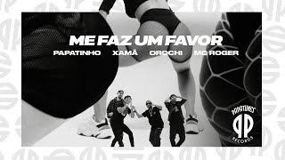 Papatinho - Me Faz Um Favor ft. Xamã, Orochi, MC Roger