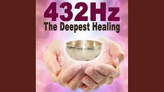 432Hz Namasté Deepest Healing Miracle