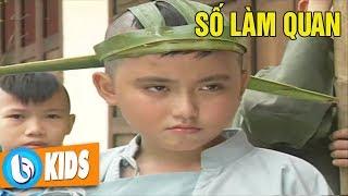 SỐ LÀM QUAN - Bộ Phim Cổ Tích Hay Việt Nam XEM NGAY KẺO PHÍ
