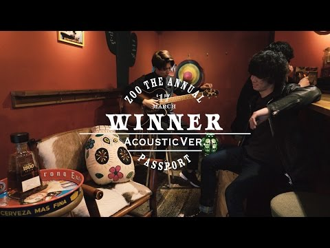 ZOO THE ANNUAL PASSPORT 「Winner」Acoustic Session Video