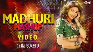 Madhuri Mashup – DJ Suketu