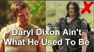 Daryl Dixon Ain't What He Used To Be  - Why He's Becoming A Bad Character