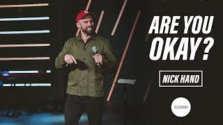 Are You Okay? | Nick Hand