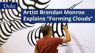 "Artist Brendan Monroe Explains ""Forming Clouds"" video"