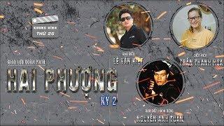 Đạo diễn: Cảnh Ngô Thanh Vân gặp Phạm Anh Khoa thì Hai Phượng là người xấu - Hai Phượng 2