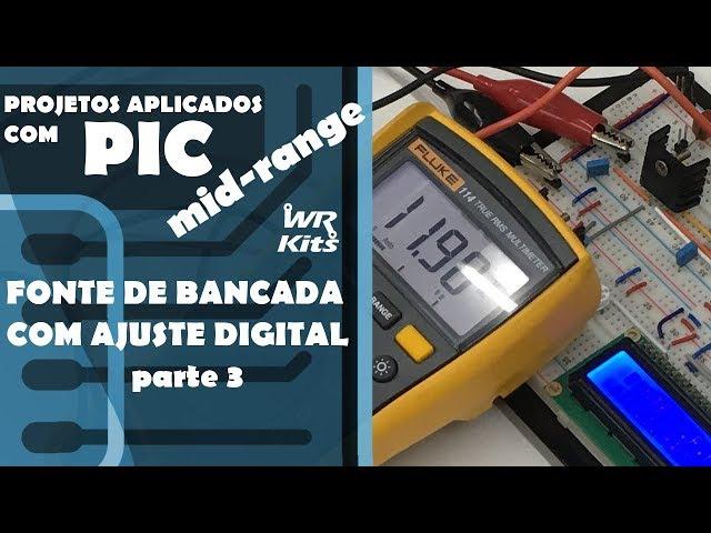 FONTE DE BANCADA COM AJUSTE DIGITAL (p3) | Projetos com PIC-Mid Range #14