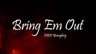 NBA Youngboy - Bring Em Out (Lyrics)