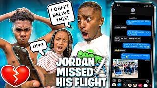JORDAN MISSED HIS FLIGHT TO MY HOUSE!💔